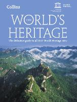 The World's Heritage: The Definitive Guide to All 1007 World Heritage Sites (Paperback)