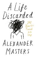 A Life Discarded: 148 Diaries Found in a Skip (Hardback)