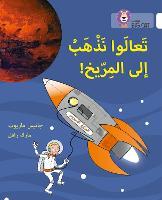 Let's Go to Mars: Level 10 - Collins Big Cat Arabic Reading Programme (Paperback)