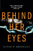 Behind Her Eyes: The Sunday Times #1 Best Selling Psychological Thriller (Hardback)