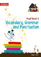Vocabulary, Grammar and Punctuation Year 5 Pupil Book - Treasure House (Paperback)
