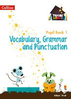 Vocabulary, Grammar and Punctuation Year 1 Pupil Book - Treasure House (Paperback)