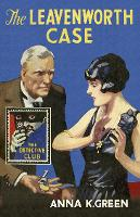The Leavenworth Case - Detective Club Crime Classics (Hardback)