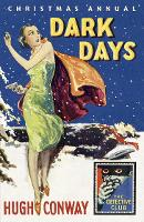 Dark Days and Much Darker Days: A Detective Story Club Christmas Annual - Detective Club Crime Classics (Hardback)
