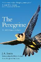The Peregrine: The Hill of Summer & Diaries: the Complete Works of J. A. Baker (Paperback)
