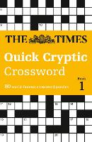 The Times Quick Cryptic Crossword book 1: 80 Challenging Quick Cryptic Crosswords from the Times (Paperback)