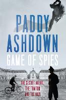 Game of Spies: The Secret Agent, the Traitor and the Nazi, Bordeaux 1942-1944 (Hardback)