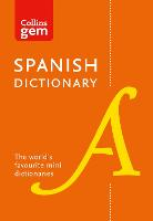 Collins Spanish Dictionary Gem Edition: 40,000 Words and Phrases in a Mini Format - Collins Gem (Paperback)