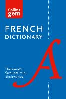 Collins French Dictionary Gem Edition: 40,000 Words and Phrases in a Mini Format - Collins Gem (Paperback)