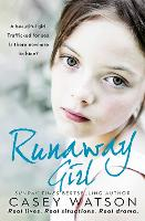 Runaway Girl: A Beautiful Girl. Trafficked for Sex. is There Nowhere to Hide? (Paperback)