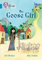 The Goose Girl: Band 13/Topaz - Collins Big Cat (Paperback)
