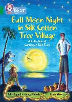 Full Moon Night in Silk Cotton Tree Village: A Collection of Caribbean Folk Tales: Band 15/Emerald - Collins Big Cat (Paperback)