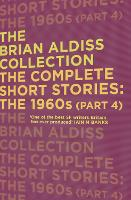 The Complete Short Stories: The 1960s (Part 4) - The Brian Aldiss Collection (Paperback)