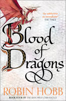 Blood of Dragons - The Rain Wild Chronicles 4 (Paperback)