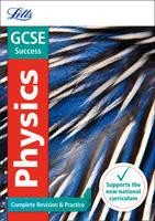 GCSE 9-1 Physics Complete Revision & Practice - Letts GCSE 9-1 Revision Success (Paperback)