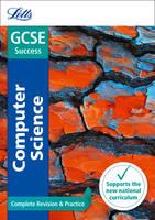 GCSE 9-1 Computer Science Complete Revision & Practice - Letts GCSE 9-1 Revision Success (Paperback)