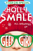 All Wrapped Up - Geek Girl Special 1 (Hardback)