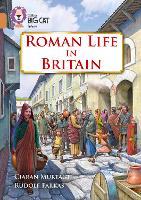 Roman Life in Britain: Band 12/Copper - Collins Big Cat (Paperback)