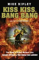 Kiss Kiss, Bang Bang: The Boom in British Thrillers from Casino Royale to the Eagle Has Landed (Hardback)