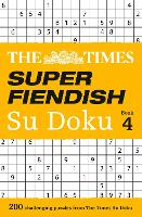The Times Super Fiendish Su Doku Book 4: 200 Challenging Puzzles from the Times (Paperback)