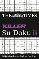 The Times Killer Su Doku Book 13: 200 Challenging Puzzles from the Times (Paperback)