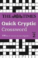 The Times Quick Cryptic Crossword book 2: 100 Challenging Quick Cryptic Crosswords from the Times (Paperback)