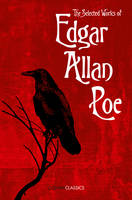 The Selected Works of Edgar Allan Poe - Collins Classics (Paperback)