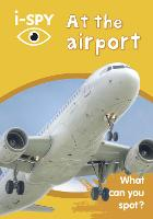 i-SPY At the Airport: What Can You Spot? - Collins Michelin i-SPY Guides (Paperback)