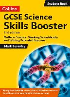GCSE Science 9-1 Skills Booster: Maths in Science, Working Scientifically and Writing Extended Answers - GCSE Science 9-1 (Paperback)