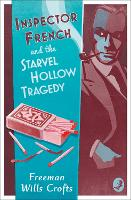 Inspector French and the Starvel Hollow Tragedy - Inspector French Mystery (Paperback)
