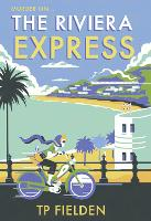 The Riviera Express - A Miss Dimont Mystery 1 (Hardback)