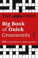 The Times Big Book of Quick Crosswords Book 1: 300 World-Famous Crossword Puzzles (Paperback)