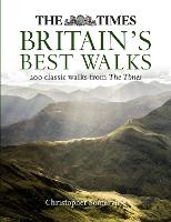 The Times Britain's Best Walks: 200 Classic Walks from the Times (Hardback)