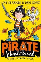 Pirate Blunderbeard: Worst. Pirate. Ever. - Pirate Blunderbeard Book 1 (Paperback)