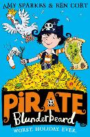 Pirate Blunderbeard: Worst. Holiday. Ever. - Pirate Blunderbeard Book 2 (Paperback)