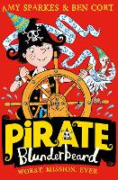 Pirate Blunderbeard: Worst. Mission. Ever. - Pirate Blunderbeard Book 3 (Paperback)