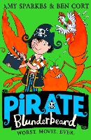 Pirate Blunderbeard: Worst. Movie. Ever. - Pirate Blunderbeard Book 4 (Paperback)