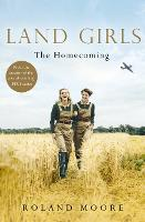 Land Girls: The Homecoming