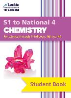 S1 to National 4 Chemistry Student Book: For Curriculum for Excellence Sqa Exams - Student Book for SQA Exams (Paperback)