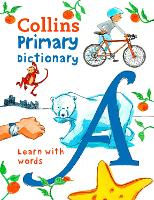 Collins Primary Dictionary: Learn with Words - Collins Primary Dictionaries (Paperback)