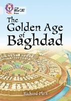 The Golden Age of Baghdad: Band 17/Diamond - Collins Big Cat (Paperback)