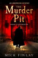 The Murder Pit - An Arrowood Mystery 2 (Hardback)