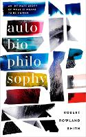 AutoBioPhilosophy: An Intimate Story of What it Means to be Human (Paperback)