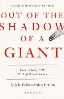 Out of the Shadow of a Giant: How Newton Stood on the Shoulders of Hooke and Halley (Hardback)