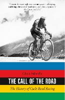 The Call of the Road: The History of Cycle Road Racing (Paperback)