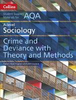 AQA A Level Sociology Crime and Deviance with Theory and Methods - Collins Student Support Materials (Paperback)