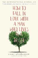 How to Fall in Love with a Man Who Lives in a Bush (Paperback)