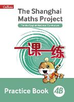 Practice Book 4B - The Shanghai Maths Project (Paperback)