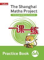 Practice Book 6A - The Shanghai Maths Project (Paperback)