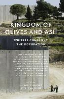 Kingdom of Olives and Ash: Writers Confront the Occupation (Paperback)